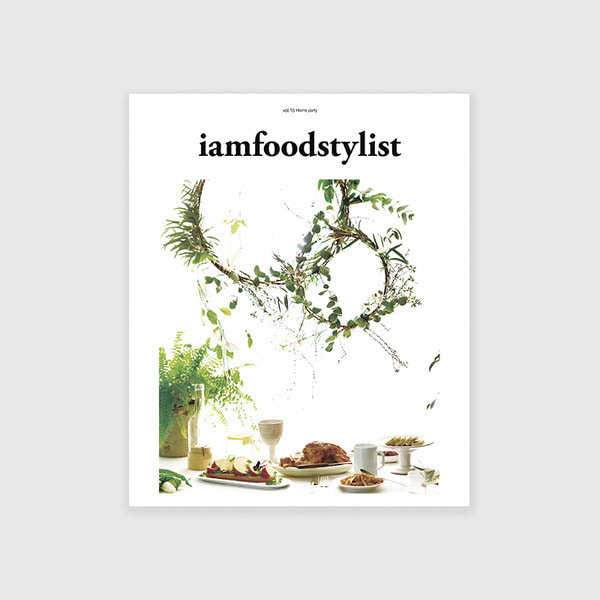 iamfoodstylist vol.15 Home Party